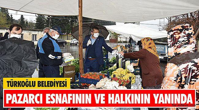 Türkoğlu Belediyesi pazarcı esnafının ve halkının yanında