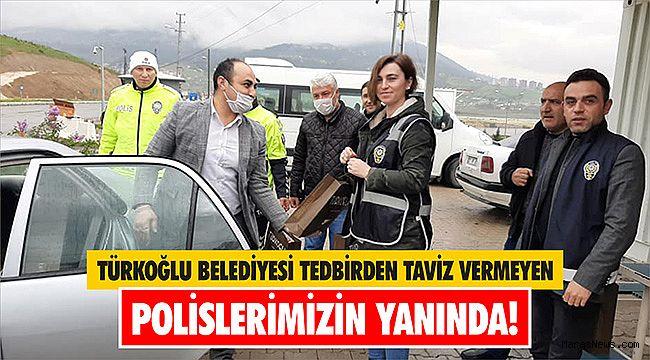 Türkoğlu Belediyesi tedbirden taviz vermeyen polislerimizin yanında!