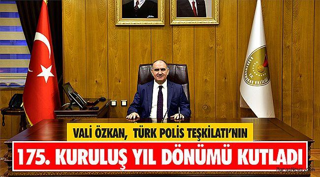 Vali Özkan, Türk Polis Teşkilatı'nın 175. Kuruluş yıl dönümü kutladı