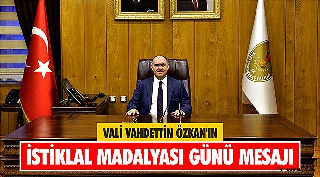 Vali Vahdettin Özkan'ın İstiklal Madalyası Günü Mesajı
