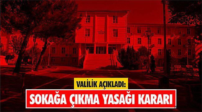 Valilik açıkladı: Sokağa çıkma yasağı kararı