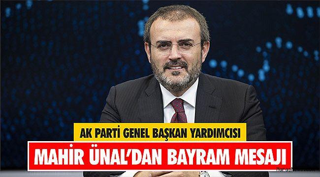 AK Parti Genel Başkan Yardımcısı Ünal'dan Bayram Mesajı