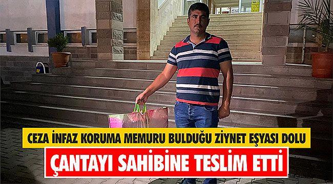 Ceza infaz koruma memuru bulduğu ziynet eşyası dolu çantayı sahibine teslim etti
