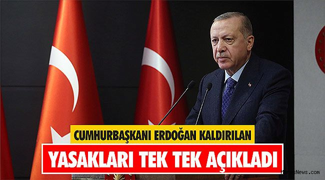 Cumhurbaşkanı Erdoğan kaldırılan yasakları tek tek açıkladı