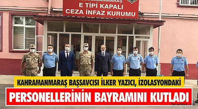 Kahramanmaraş Başsavcısı İlker Yazıcı, izolasyondaki personellerinin bayramını kutladı