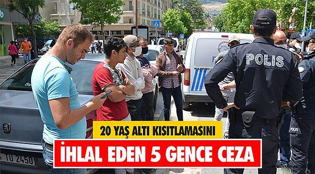Kahramanmaraş'ta 20 yaş altı kısıtlamasını ihlal eden 5 gence ceza