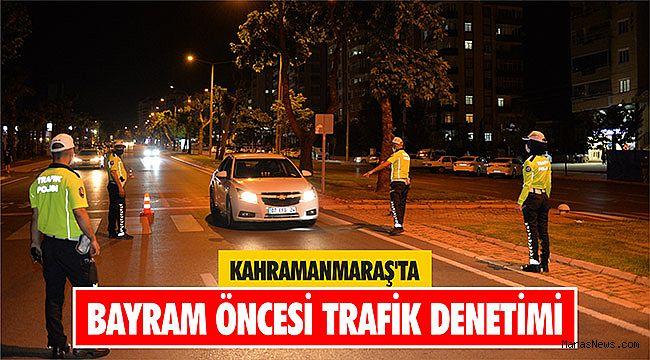 Kahramanmaraş'ta bayram öncesi trafik denetimi