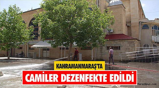 Kahramanmaraş'ta camiler dezenfekte edildi