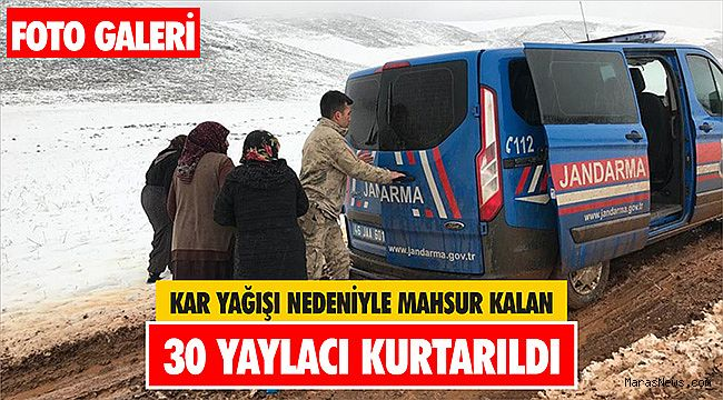 Kar yağışı nedeniyle mahsur kalan 30 yaylacı kurtarıldı