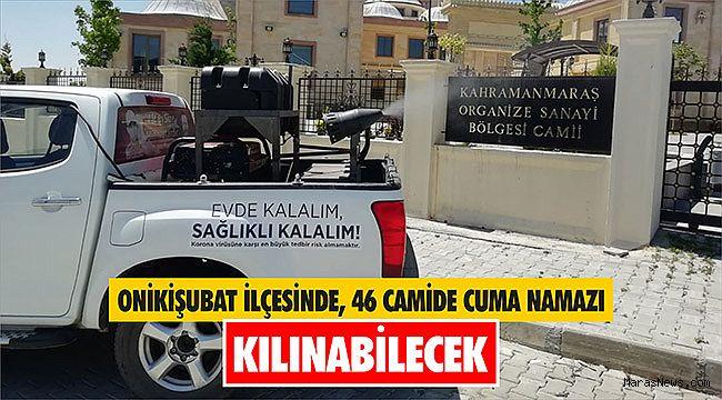 Onikişubat ilçesinde, 46 Camide cuma namazı kılınabilecek