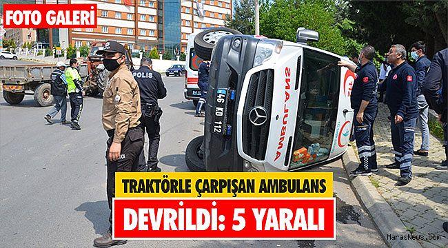 Traktörle çarpışan ambulans devrildi: 5 yaralı