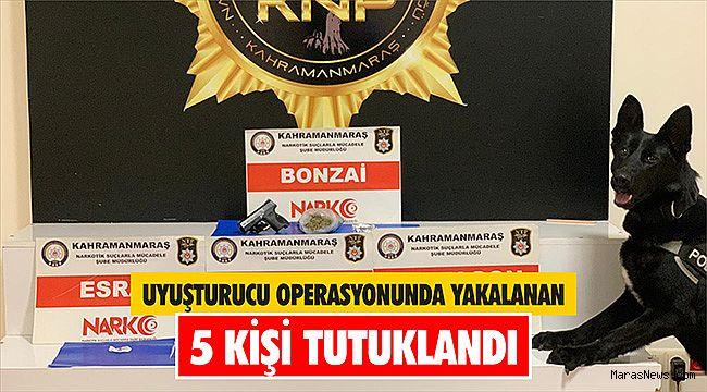 Uyuşturucu operasyonunda yakalanan 5 kişi tutuklandı