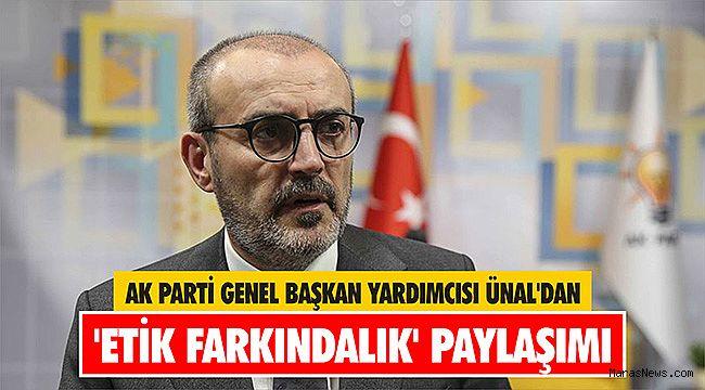 AK Parti Genel Başkan Yardımcısı Ünal'dan 'Etik Farkındalık' paylaşımı