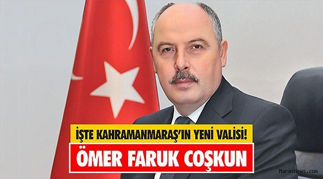 İşte Kahramanmaraş'ın yeni valisi! Ömer Faruk Coşkun..