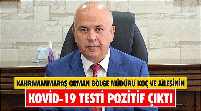 Kahramanmaraş Orman Bölge Müdürü Koç ve ailesinin Kovid-19 testi pozitif çıktı