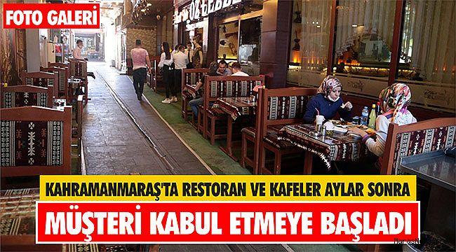 Kahramanmaraş'ta restoran ve kafeler aylar sonra müşteri kabul etmeye başladı