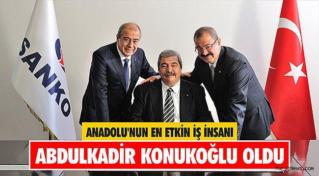 Anadolu'nun en etkin iş insanı Abdulkadir Konukoğlu oldu