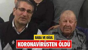 Baba ve oğul Koronavirüs'ten öldü