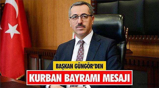 Başkan Güngör'den Kurban Bayramı Mesajı