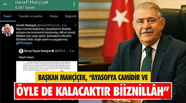 """Başkan Mahçiçek: """"Ayasofya Camidir ve öyle de kalacaktır Biiznillâh"""""""