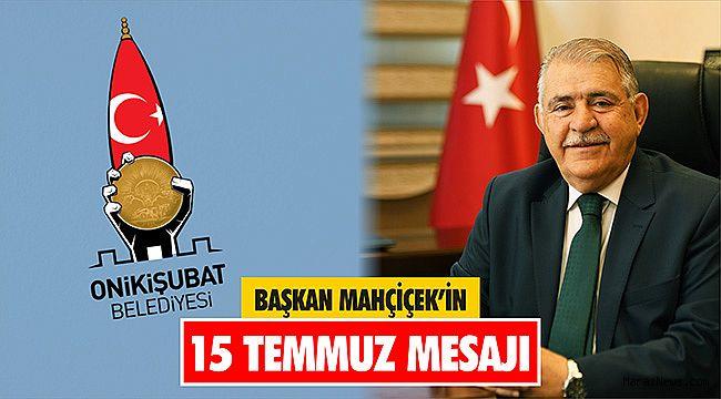 Başkan Mahçiçek'in 15 Temmuz Mesajı