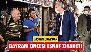 Başkan Okay'dan Bayram öncesi esnaf ziyareti