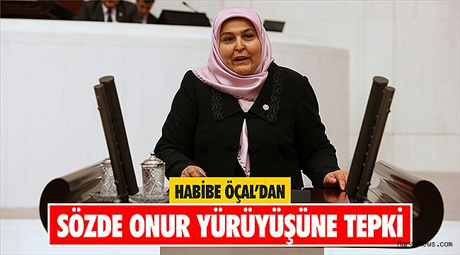 Habibe Öçal'dan Sözde Onur Yürüyüşüne Tepki