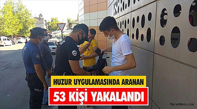 Huzur uygulamasında aranan 53 kişi yakalandı