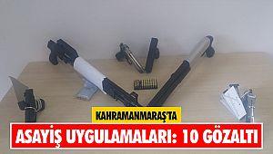 Kahramanmaraş'ta asayiş uygulamaları: 10 gözaltı