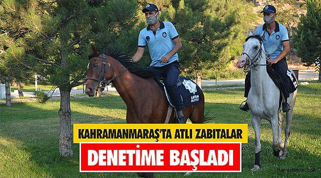 Kahramanmaraş'ta atlı zabıtalar denetime başladı