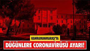 Kahramanmaraş'ta düğünlere Koronavirüsü ayarı!
