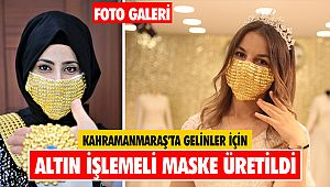 Kahramanmaraş'ta gelinler için altın işlemeli maske üretildi