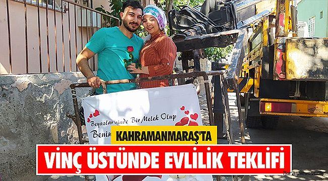 Kahramanmaraş'ta vinç üstünde evlilik teklifi