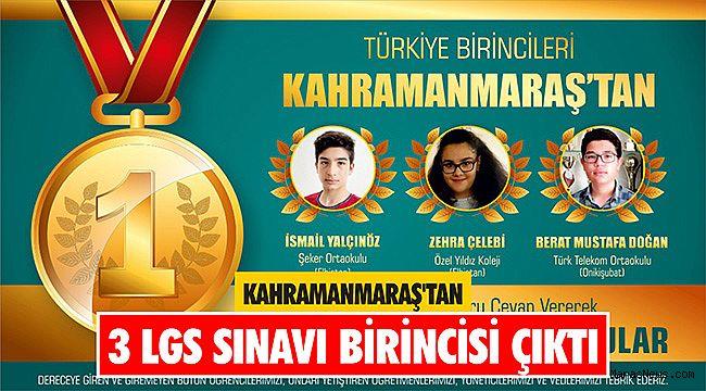 Kahramanmaraş'tan 3 LGS sınavı birincisi çıktı