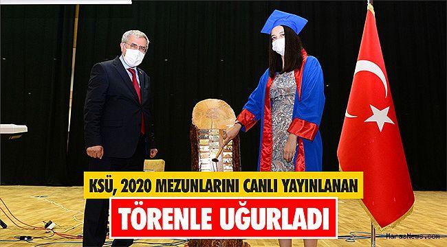 KSÜ 2020 Mezunlarını canlı yayınlanan törenle uğurladı
