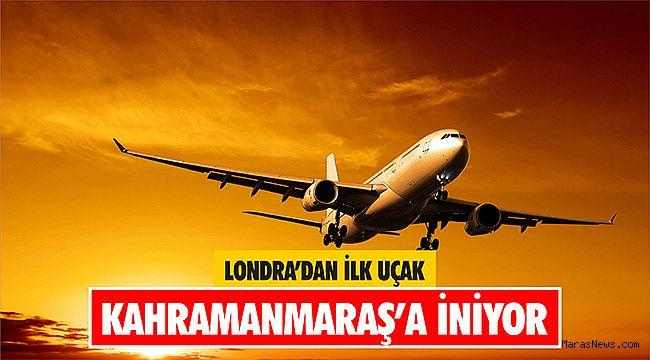 Londra'dan ilk uçak Kahramanmaraş'a iniyor