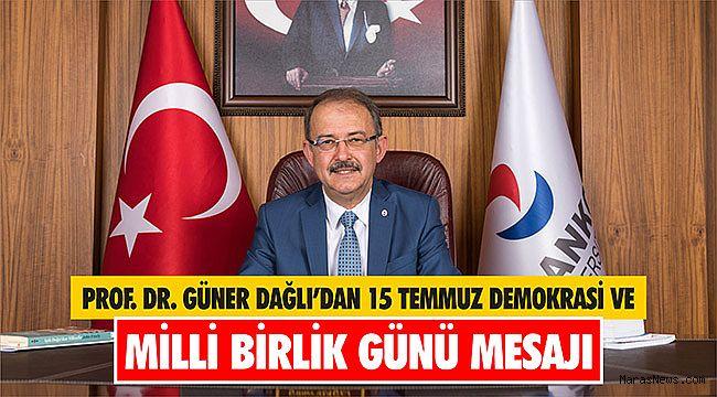 Prof. Dr. Güner Dağlı'dan 15 Temmuz Demokrasi ve Milli Birlik Günü Mesajı