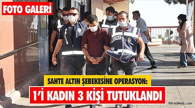 Sahte altın şebekesine operasyon: 1'i kadın 3 kişi tutuklandı