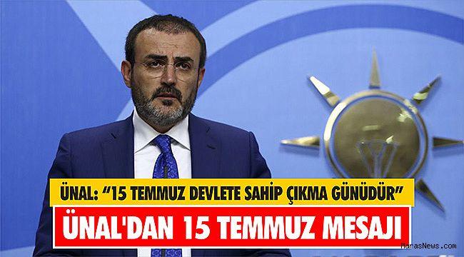 """Ünal: """"15 Temmuz devlete sahip çıkma günüdür"""""""