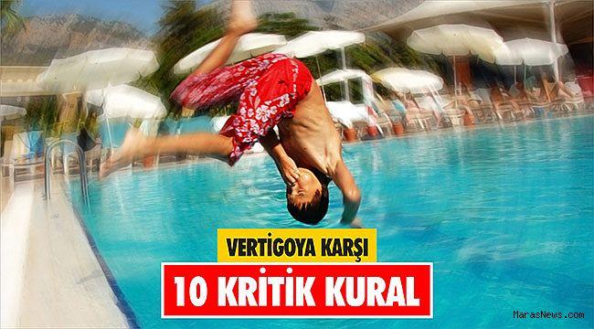 Vertigoya karşı 10 kritik kural
