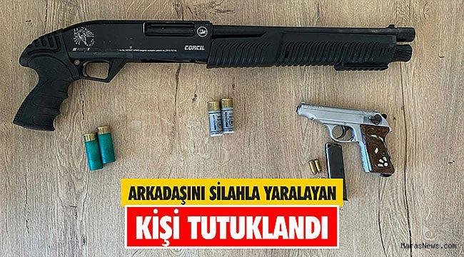 Arkadaşını silahla yaralayan kişi tutuklandı