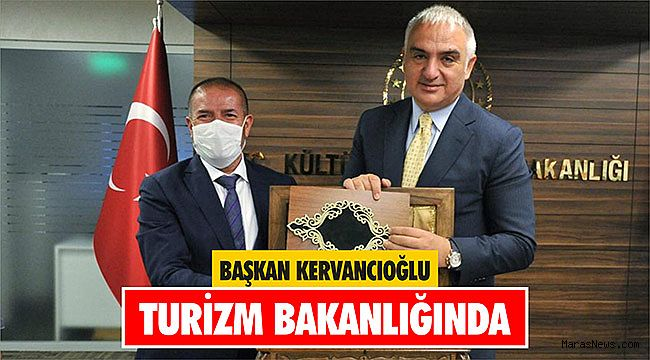 Başkan Kervancıoğlu Turizm Bakanlığında