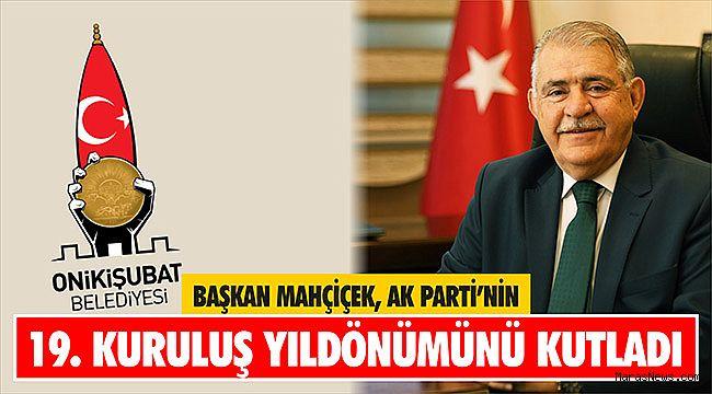 Başkan Mahçiçek AK Parti'nin 19. Kuruluş Yıldönümünü Kutladı
