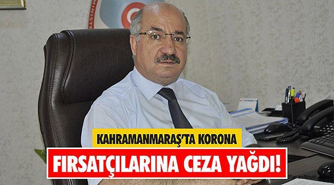 Kahramanmaraş'ta korona fırsatçılarına ceza yağdı!