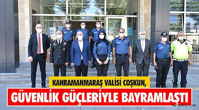 Kahramanmaraş Valisi Coşkun, güvenlik güçleriyle bayramlaştı