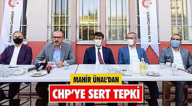 Mahir Ünal'dan CHP'ye sert tepki