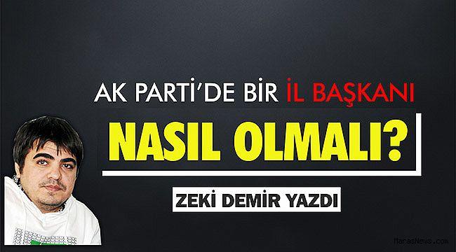 AK Parti'de bir il başkanı nasıl olmalı?