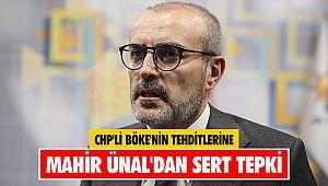 CHP'li Böke'nin tehditlerine Mahir Ünal'dan sert tepki