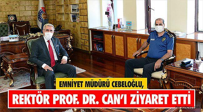 Emniyet Müdürü Cebeloğlu, Rektör Prof. Dr. Niyazi Can'ı Ziyaret Etti