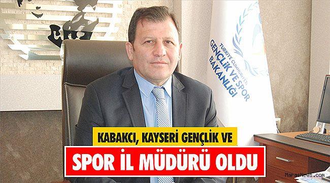 Kabakcı, Kayseri Gençlik ve Spor İl Müdürü oldu
